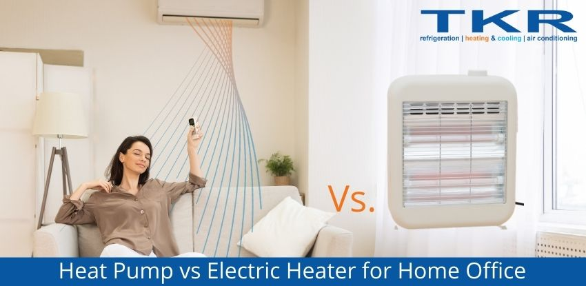 Heat Pump vs Electric Heater for your Home Office